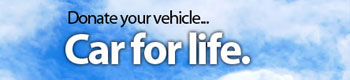 Donate your vehicle... Car for life.
