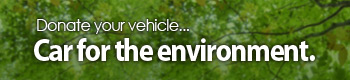 Donate your vehicle... Car for the environment.